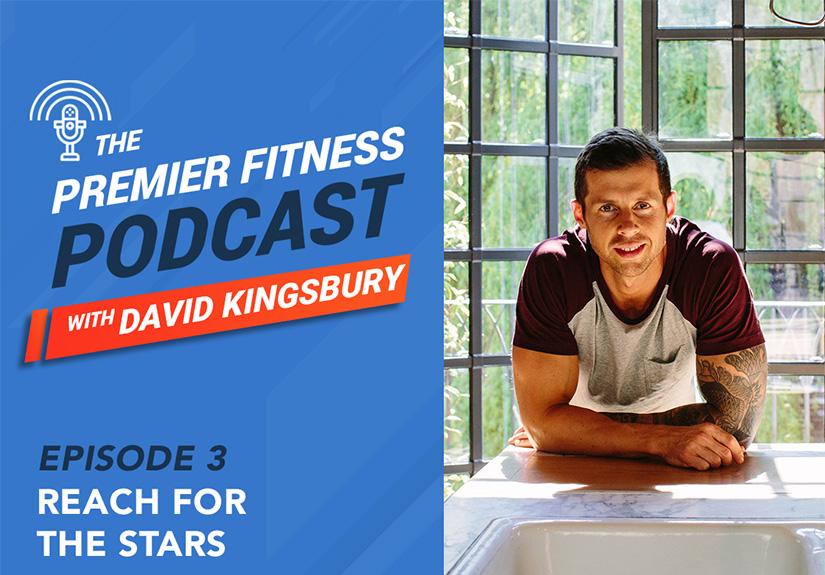 premier fitness podcast episode 3
